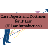 Case Digests and Doctrines for IP Law Introduction